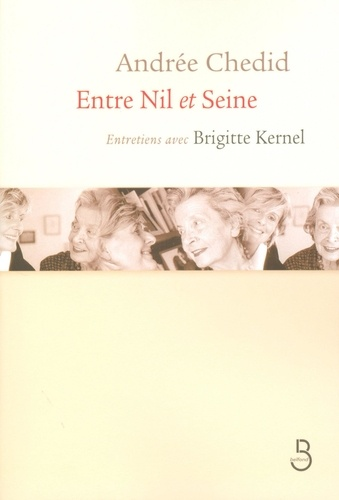 Entre Nil et Seine. Entretiens avec Brigitte Kernel