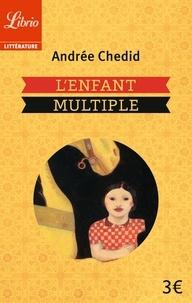 Andrée Chedid - L'enfant multiple.