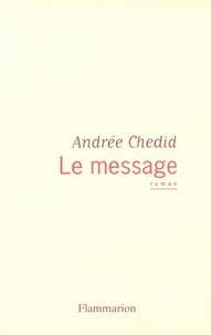 Andrée Chedid - Le message.