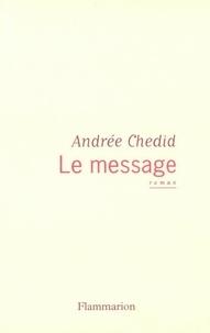 Le message - Andrée Chedid - Format PDF - 9782081299429 - 2,99 €