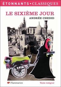 Andrée Chedid - Le Sixième Jour.
