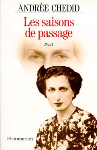 Andrée Chedid - Les saisons de passage.