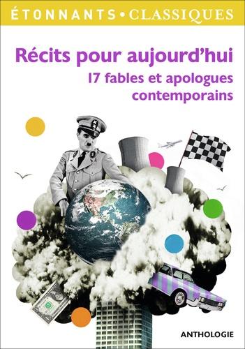 Récits pour aujourd'hui. 17 fables et apologues contemporains