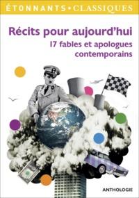 Andrée Chedid et Françoise Sagan - Récits pour aujourd'hui - 17 fables et apologues contemporains.