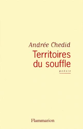 Andrée Chedid - Territoires du souffle - Poèmes.