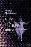 Andrée Christensen - L'Isle aux abeilles noires.