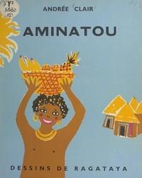 Andrée Clair et  Ragataya - Aminatou - Une histoire du Dahomey.
