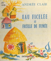 Andrée Clair et  Ragataya - Eau ficelée et ficelle de fumée.