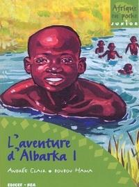 Andrée Clair et Boubou Hama - L'aventure d'Albarka T1.