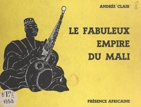Andrée Clair et Tall Papa Ibra - Le fabuleux empire du Mali.