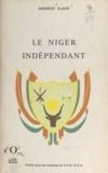 Andrée Clair et Sam Lévin - Le Niger indépendant - Fraternité - Travail - Progrès.