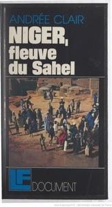 Andrée Clair - Niger, fleuve du Sahel.