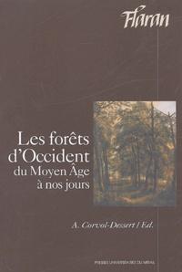 Andrée Corvol-Dessert - Les forêts d'Occident du Moyen-Age à nos jours - Actes des XXIVes Journées Internationales d'Histoire de l'Abbaye de Flaran 6, 7, 8 Septembre 2002.