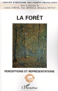 Andrée Corvol et Paul Arnould - La forêt - Perceptions et représentations.
