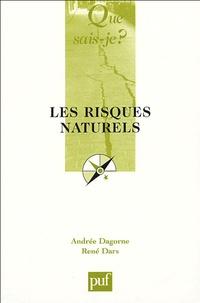 Andrée Dagorne et René Dars - Les risques naturels.