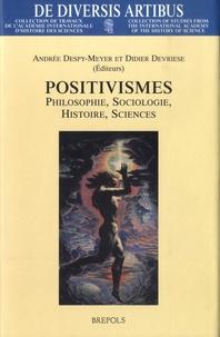 Andrée Despy-Meyer et Didier Devriese - Positivismes - Philosophie, sociologie, histoire, sciences.