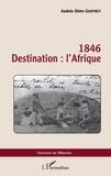 Andrée Dijou-Guiffrey - 1846 Destination : l'Afrique.