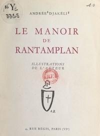 Andrée Djakéli et Paul-François Morvan - Le manoir de Rantamplan.