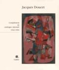 Andrée Doucet - Jacques Doucet - Complément au catalogue raisonné (1942-1994).