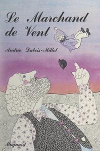 Andrée Dubois-Millot et N. Barrabé - Le marchand de vent.