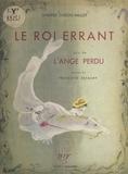 Andrée Dubois-Millot et Françoise Estachy - Le roi errant - Suivi de L'ange perdu.