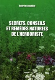 Andrée Fauchère et René Descartes - Secrets, conseils et remèdes naturels de l'herboriste.
