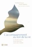 Andrée Gauvin et Roger Régnier - L'accompagnement au soir de la vie - Le rôle des proches et des bénévoles auprès des malades.