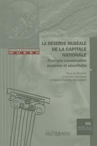 Andrée Gendreau - La Réserve muséale de la capitale nationale - Pour une conservation moderne et sécuritaire.