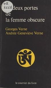 Andrée-Geneviève Verne et Georges Verne - Les Deux portes de la femme obscure.