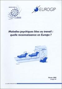 Andrée Girard - Maladies psychiques liées au travail : quelle reconnaissance en Europe ?.