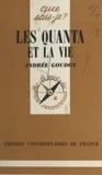 Andrée Goudot et Paul Angoulvent - Les quanta et la vie.