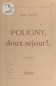 Andrée Hugon et Maurice Brun - Poligny, doux séjour !.