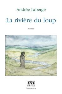 Andrée Laberge - La rivière du loup.