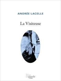 Andrée Lacelle - La Visiteuse.