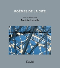 Andrée Lacelle - Poèmes de la Cité.