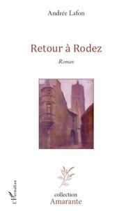 Andrée Lafon - Retour à Rodez.