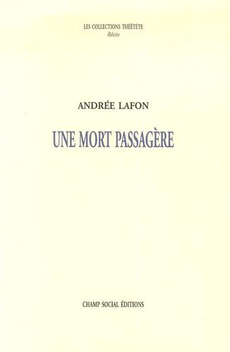 Andrée Lafon - Une mort passagère.