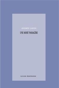 Andrée Lafont - Une mort passagère.