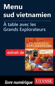 Andrée Lapointe - A table avec les grands explorateurs - Menu sud vietnamien.