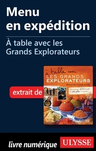 Andrée Lapointe - A table avec les grands explorateurs - Menu en expédition.