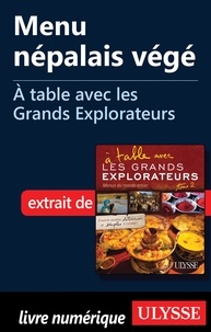 Andrée Lapointe - A table avec les grands explorateurs - Menu népalais végé.