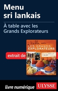 Andrée Lapointe - A table avec les grands explorateurs - Menu sri lankais.