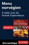 Andrée Lapointe - A table avec les grands explorateurs - Menu norvégien.