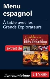 Andrée Lapointe - A table avec les grands explorateurs - Menu espagnol.