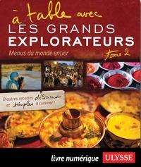 Andrée Lapointe - A table avec les grands explorateurs - Menus du monde entier, tome 2.