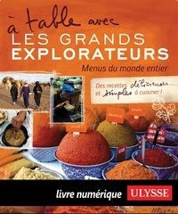 Andrée Lapointe - A table avec les grands explorateurs - Menus du monde entier.
