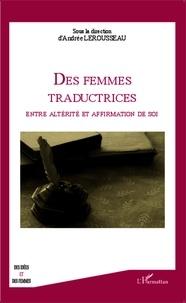 Andrée Lerousseau - Femmes traductrices - Entre altérité et affirmation de soi.