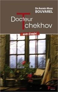 Andrée-Marie Bouvarel - Docteur Tchekhov - Mode d'emploi.