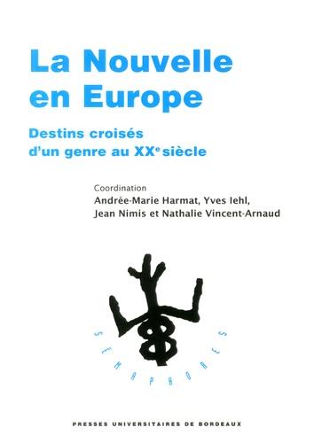 Andrée-Marie Harmat et Yves Iehl - La Nouvelle en Europe - Destins croisés d'un genre au XXe siècle.