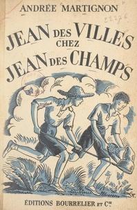 Andrée Martignon et G. Tscherkessof - Jean des villes chez Jean des champs.